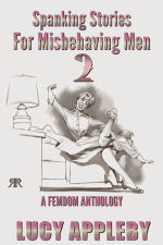 Spanking Stories for Misbehaving Men 2