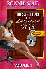 The Secret Diary of a Disciplined Wife: Volume 1