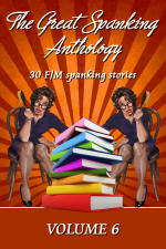 The Great Spanking Anthology: Volume 6