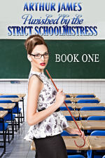 Punished by the Strict Schoolmistress: Book One
