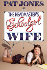 The Headmaster's Schoolgirl Wife