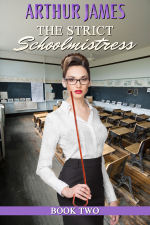 The Strict Schoolmistress: Book Two
