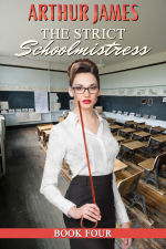 The Strict Schoolmistress: Book Four