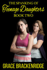 The Spanking of Teenage Daughters - Book Two