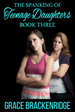 The Spanking of Teenage Daughters - Book Three